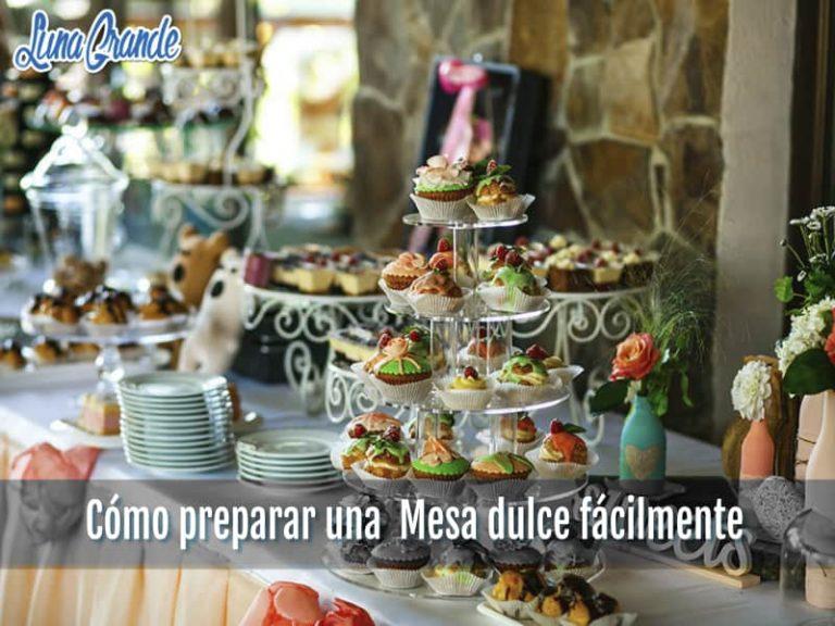 Cómo preparar una Mesa dulce fácilmente